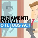I licenziamenti individuali dopo il Jobs Act